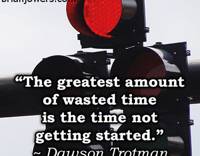 don't waste time, get started